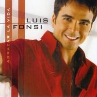 Luis Fonsi - Abrazar La Vida