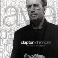 Eric Clapton - Clapton Chronicles (The Best Of Eric Clapton)