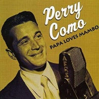 Perry Como - Papa Loves Mambo