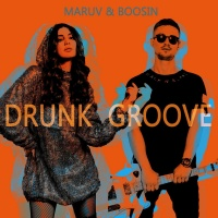 MARUV & Boosin - Drunk Groove (Single)