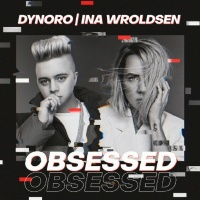 Dynoro & Ina Wroldsen - Obsessed