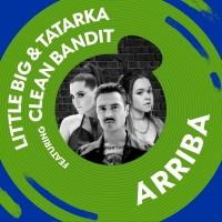 Little Big & Tatarka feat. Clean Bandit - Arriba