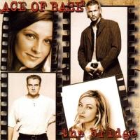 Ace Of Base - The Bridge