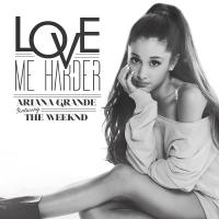 Ariana Grande feat. The Weeknd - Love Me Harder