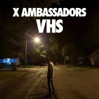 X Ambassadors - Nervous