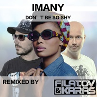 Imany & DJ Karas vs. Dmitry Filatov - Don't Be So Shy