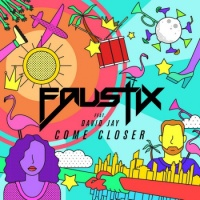 FAUSTIX - Come Closer (Original Mix)