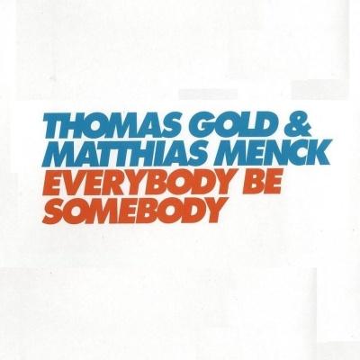 Thomas Gold - Everybody Be Somebody