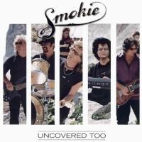 Smokie - Uncovered Too (Album)