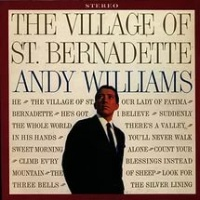 Andy Williams - The Village Of St. Bernadette (Album)