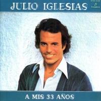 Julio Iglesias - A Mis 33 Años (Album)