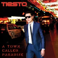 Tiesto - A Town Called Paradise