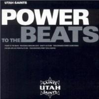 Utah Saints - Power To The Beats (Single)