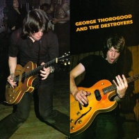 George Thorogood And The Destroyers - One Bourbon, One Scotch, One Beer