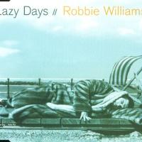 Robbie Williams - Lazy Days (Single)