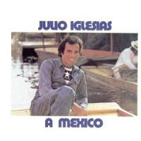 Julio Iglesias - A México (Album)