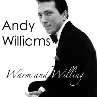 Andy Williams - Warm And Willing (Album)