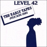 Level 42 - The Early Tapes · July/Aug 1980