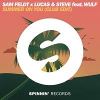 Sam Feldt x Lucas & Steve feat. Wulf - Summer On You (Original Mix)