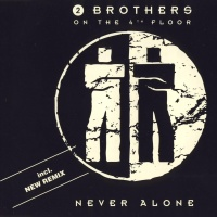 - Never Alone (Incl. New Remix)