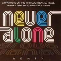 - Never Alone (Remix)