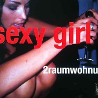 2raumwohnung - Sexy Girl (Single)