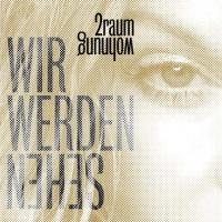 2raumwohnung - Wir Werden Sehen (Single)