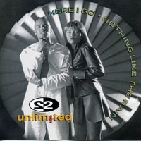 2 Unlimited - Here I Go / Nothing Like The Rain