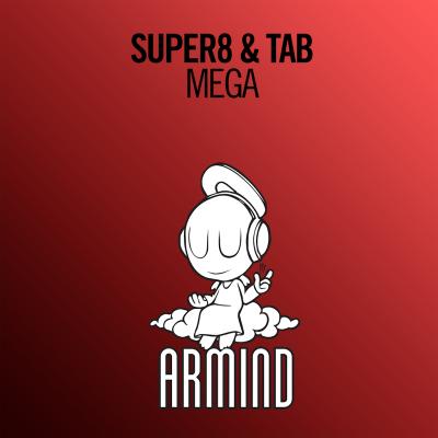Super8 & Tab - Mega (Extended Mix) (Single)