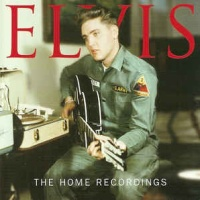 Elvis Presley - The Home Recordings