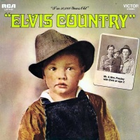 Elvis Presley - Elvis Country (I'm 10,000 Years Old) (Album)