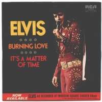 Elvis Presley - Burning Love / It's A Matter Of Time (Promo)