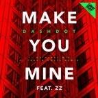 - Make You Mine