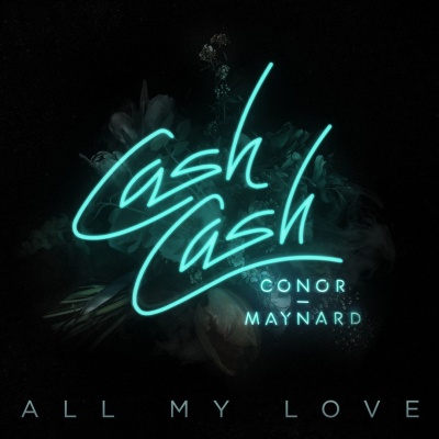 Cash Cash - All My Love