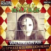 Anise K feat. Snoop Dogg & Bella Blue - Walking On Air (DJ Stylezz Remix)