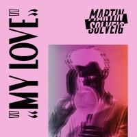Martin Solveig - My Love