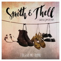 Smith & Thell feat. Swedish Jam Factory - Forgive Me Friend (Single)