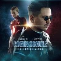 Robin Schulz & Nick Martin feat. Sam Martin - Rather Be Alone