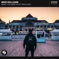 Mike Williams - Make You Mine