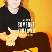Lewis Capaldi - Someone You Loved (Future Humans Remix)