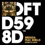 Meduza — Born To Love