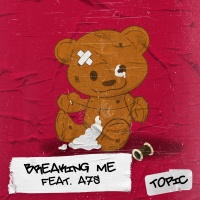 Topic feat. A7S - Breaking Me