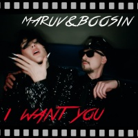 MARUV & Boosin - I Want You