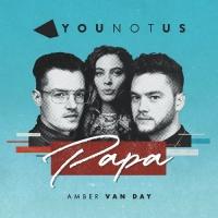 Younotus feat. Amber Van Day - Papa
