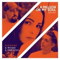 Moses & EMR3YGUL feat. Alexiane - A Million My On Soul (Remix)