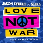 Jason Derulo — Love Not War (The Tampa Beat)
