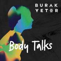 Burak Yeter - Body Talks