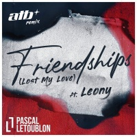 Pascal Letoublon feat. LEONY - Friendships (Lost My Love) (ATB Remix)