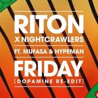 Riton x Nightcrawlers feat. Mufasa & Hypeman - Friday (Dopamine Re-Edit)