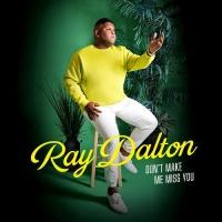 Ray Dalton - Don't Make Me Miss You